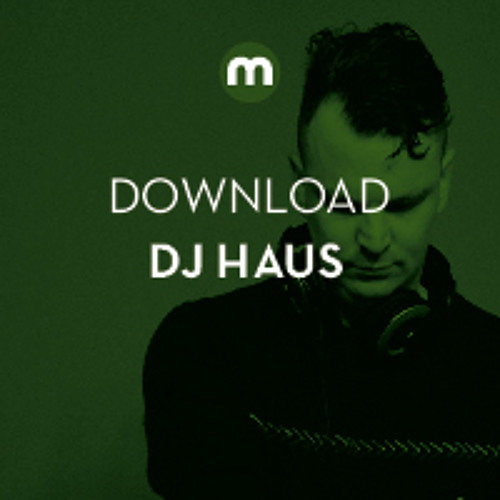 Download: DJ Haus 'Hey Now, Wait A Minute'