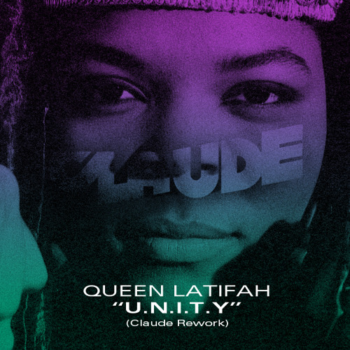 Queen Latifah - U.N.I.T.Y (Claude Rework)
