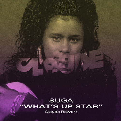 Suga - What's Up Star (Claude Rework)