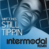Mike Jones - Still Tippin (Intermodal Remix)