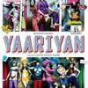 Yaariyan Mashup - Yaariyan Movie