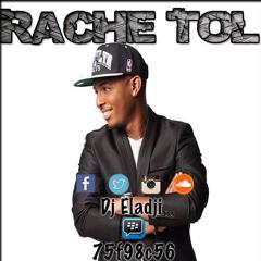 DJ ELADJI - RACHÉ TOL MIX 2014