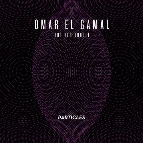 Omar El Gamal - But Her Bubble (Original Mix) PREVIEW [Particles]