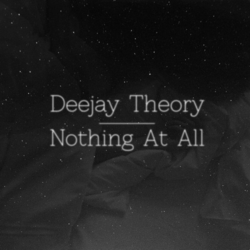 Deejay Theory - Nothing At All (David Heartbreak: The Love Movement)