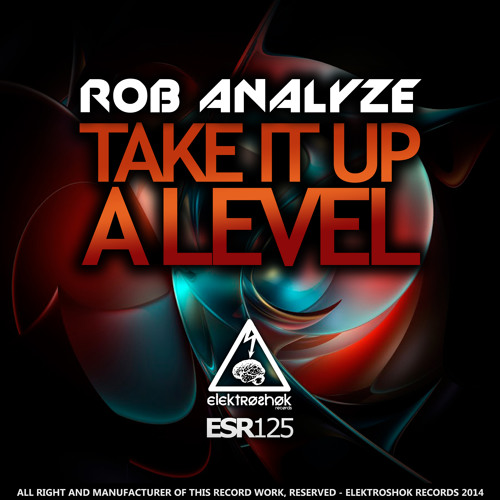 Take It Up A Level - Not Mastered - Forthcoming to Elektroshok Records