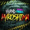 Hyroshima - DJ BL3ND & SMOOTHIES