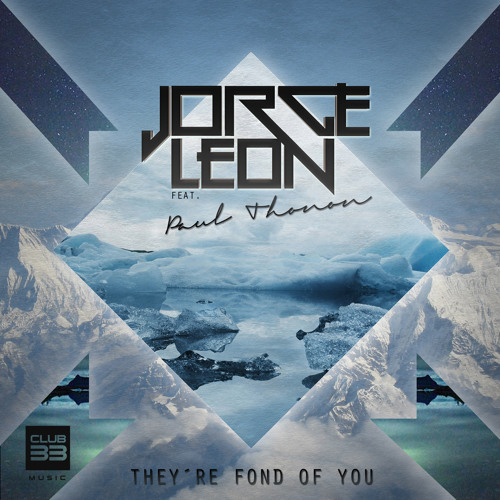 Jorge Leon ft. Paul Thonon - They´re Fond Of You [OUT NOW]