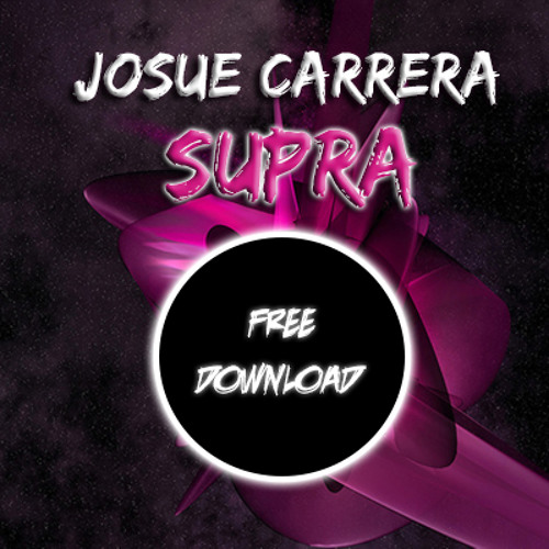 Josue Carrera - Supra (Original Mix) [FREE DOWNLOAD]