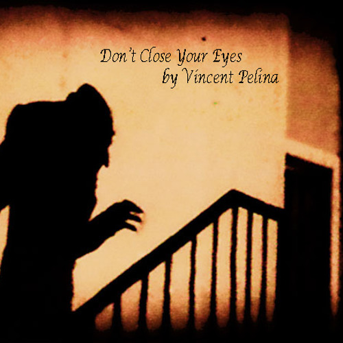 """Don't Close Your Eyes"" (Film Music) By Vincent Pelina"