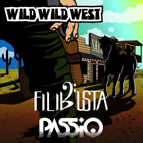 Filibusta & PASSiO - Wild Wild West [FREE DOWNLOAD]