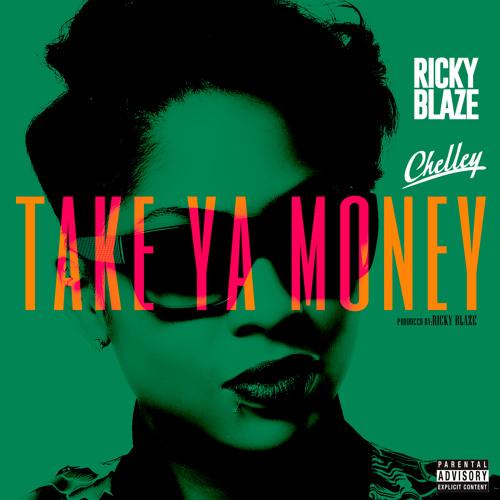 Ricky Blaze feat. Chelley - Take Ya Money