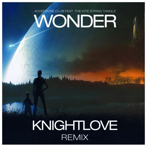 Adventure Club feat. The Kite String Tangle - Wonder (KNIGHTLOVE Remix)