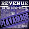 Revenue - Playamade (feat. Lil Flip & Lucky Luciano) Prod. By Weso - G (Co Produced By Revenue)
