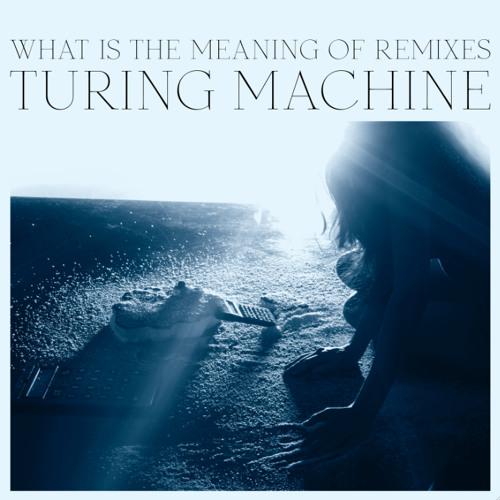 Turing Machine - If It's Gone (It's On) (Al Doyle Remix)