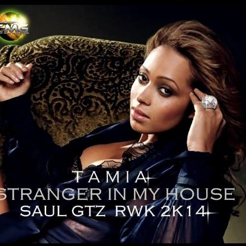Tamia - Stranger In My House (Saul Gutierrez Rework 2k14)Free Download