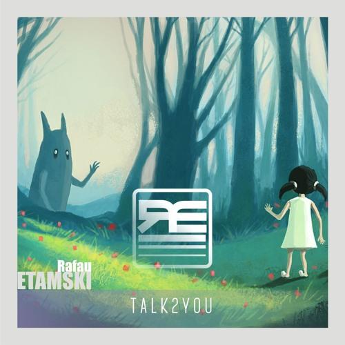 Rafau Etamski - Talk 2 You