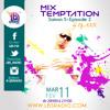 MiX TEMPTATION S05E02 - Part. 02 - TRAP EN BATRI' (11/02/14)