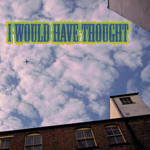I Would Have Thought - musique Nigel Homer
