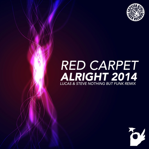 Red Carpet - Alright 2014 (Lucas & Steve Nothing But Funk Remix)