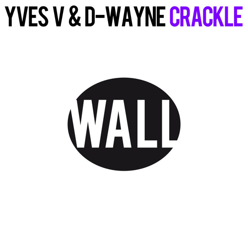 Yves V & D-wayne - Crackle (World Premiere @ Jacked Radio by Afrojack - week 50
