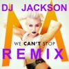 Miley Cyrus - We Can´t Stop (DJ Jackson REMIX)