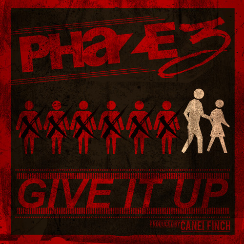 "Phaze3 ""Give It Up"" [Produced By Canei Finch]"