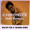 Chronixx feat. Kelissa - Smile Jamaica (Walshy Fire & Takunda Remix)