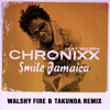 Chronixx feat. Kelissa - Smile Jamaica (Walshy Fire & Takunda Remix)