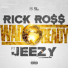 Rick Ross ft Jeezy - War Ready