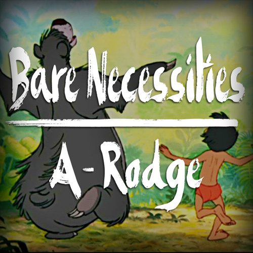 Bare Necessities (Prod. A-Rodge)