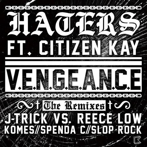 Vengeance Feat. Citizen Kay - Haters (Reece Low & J - Trick Remix) OUT NOW!!