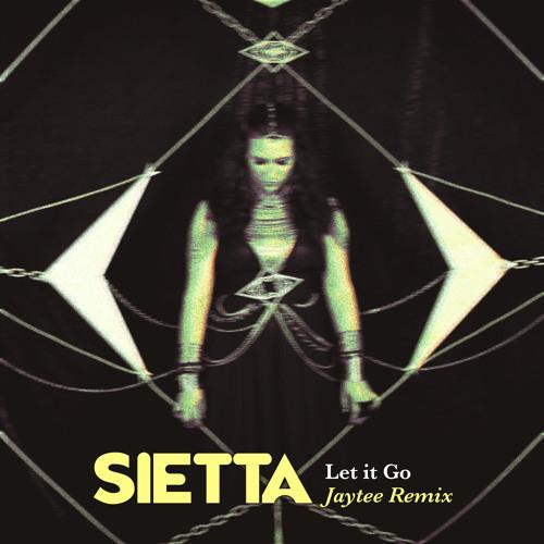 Sietta - Let It Go (Jaytee Remix)