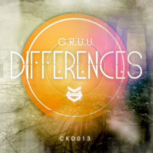 G.R.U.U. - Differences EP - CKD013 (Available In Digital Stores Now)