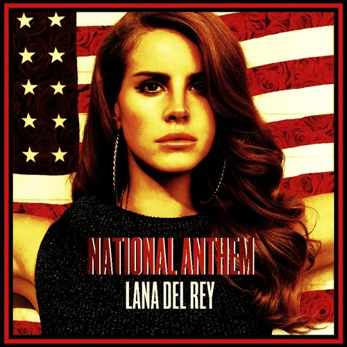 National Anthem (feat Lana Del Rey) [Remix Preview]