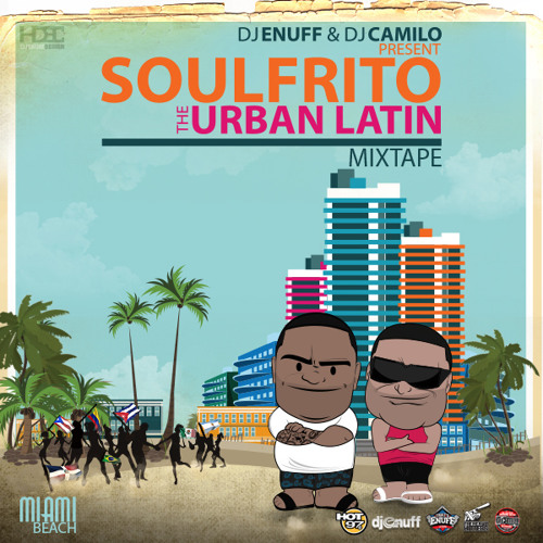 "DJ CAMILO & DJ ENUFF PRESENT ""THE SOULFRITO MIXTAPE"" FOR THE ""SOULFRITO CONCERT 2014"" IN MIAMI FL"