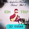 DJ KARAN- AUSTRALIAN PUNJABI PODCAST(TAPP 2 ) - EDM TRAP DUBSTEP (FREE DOWNLOAD)