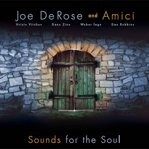 "Joe DeRose and Amici - ""Sounds for the Soul"" (FOSM131)"