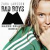 Zara Larsson - Bad Boys (Maxed Helmet remix)