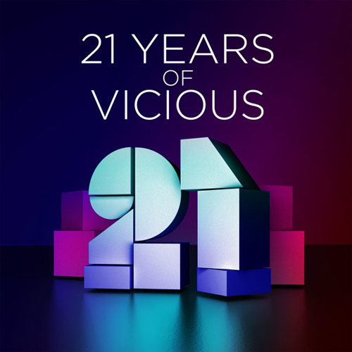 21 Years of Vicious - #Vicious21 Minimix [OUT NOW]