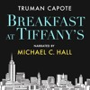 Breakfast at Tiffany's by Truman Capote, read by Michael C. Hall mp3