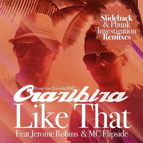 Crazibiza feat Jerome Robins & MC Flipside - Like That (Slideback Remix)