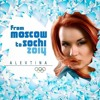 Alevtina - From Moscow to Sochi (Hymn of Olympic Games-2014)