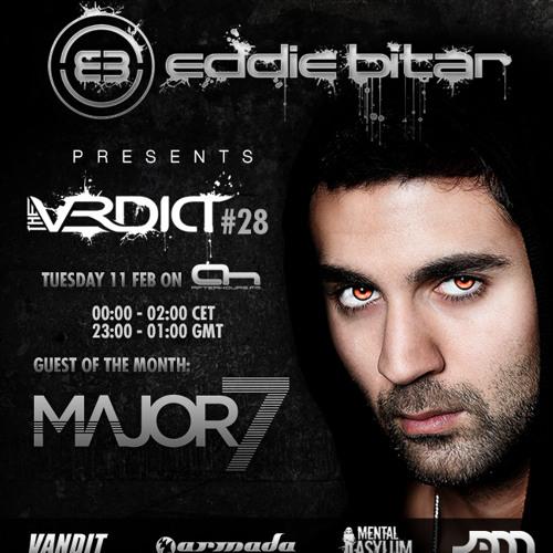 Eddie Bitar - The Verdict 028 with Major7 Guest Mix