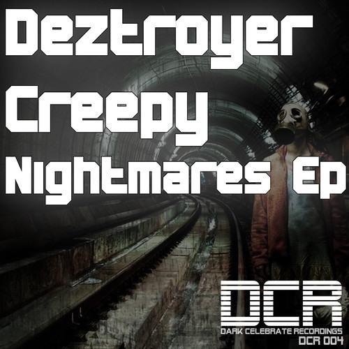 Deztroyer -Creepy Nightmares [Dark Celebrate Recordings]