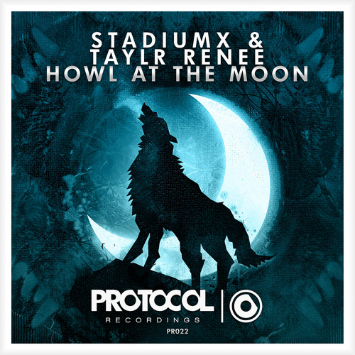 Stadiumx & Taylr Renee - Howl At The Moon (BBCR1 World Premiere)
