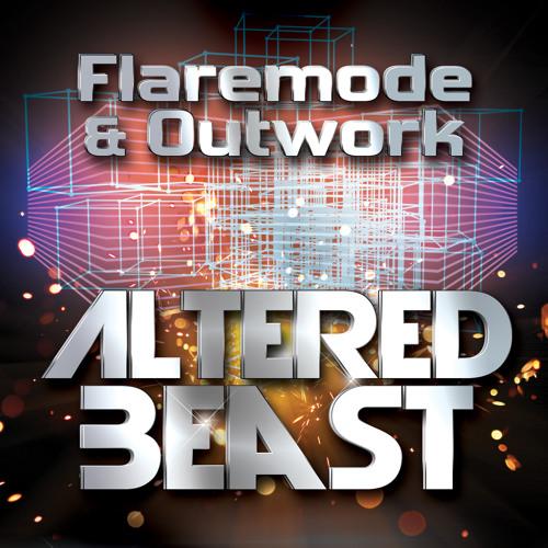 Flaremode & Outwork - Altered Beast (Original Mix)