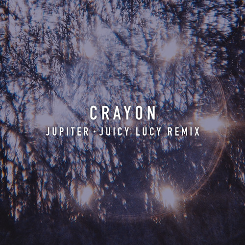 Jupiter - Juicy Lucy (Crayon Remix)