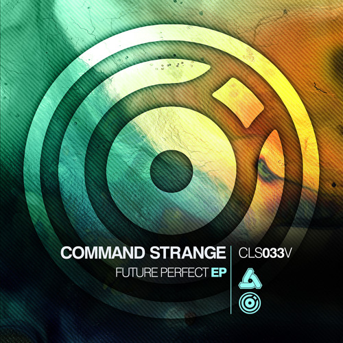 CLS033V / Command Strange - Future Perfect EP (OUT NOW!)