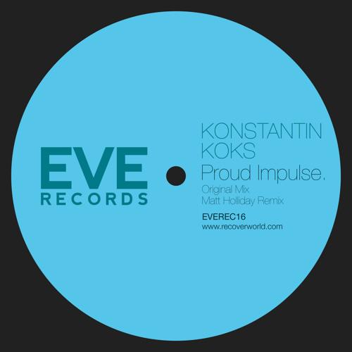 Konstantin Koks 'Proud Impulse' (Matt Holliday Remix) Preview - EVE Records