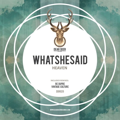Whatshesaid - Heaven (Re Dupre Remix)